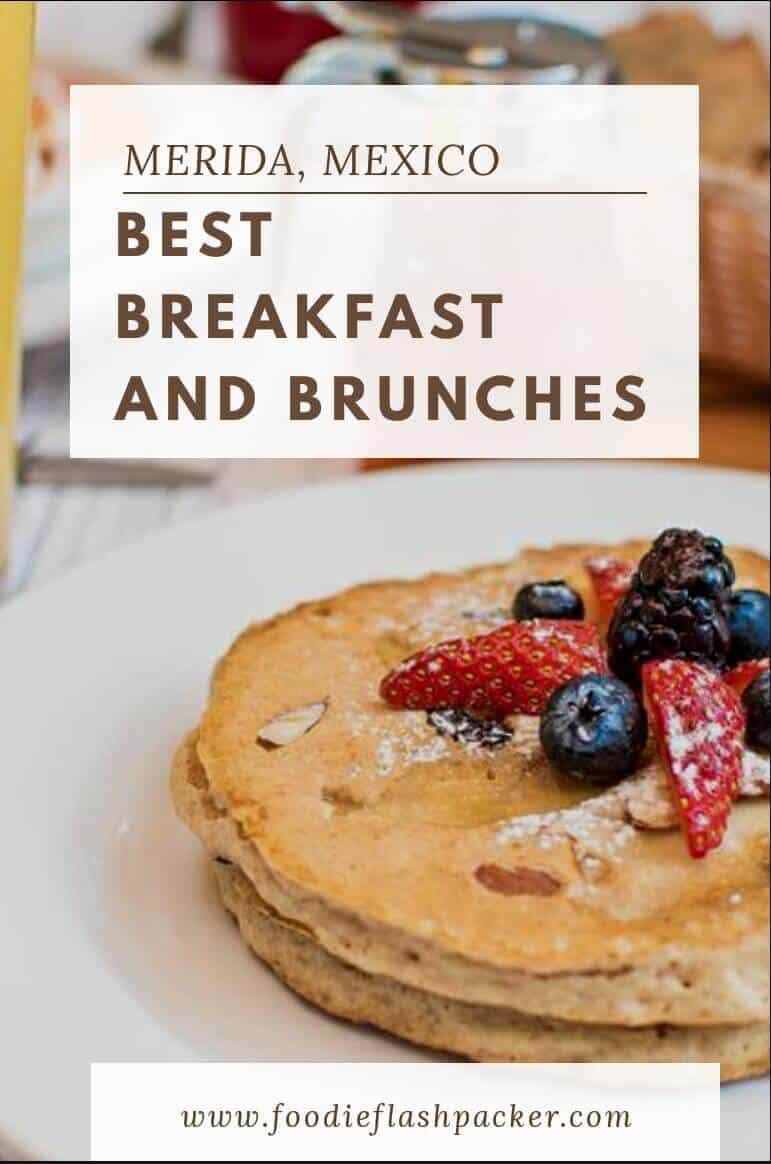 The 14 Best Restaurants for Breakfast and Brunch in Merida, Mexico