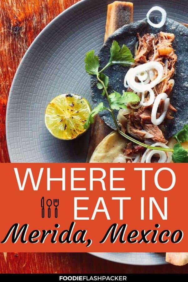 The Best Restaurants In Merida, Mexico