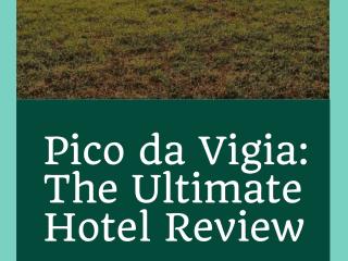 Pico da Vigia The Ultimate Hotel Review