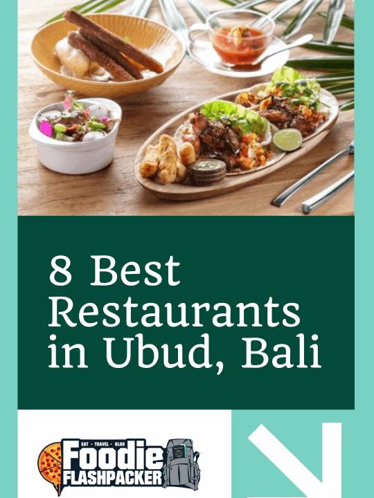 8 Best Restaurants in Ubud, Bali