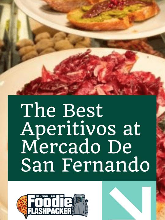 The Best Aperitivos at Mercado De San Fernando