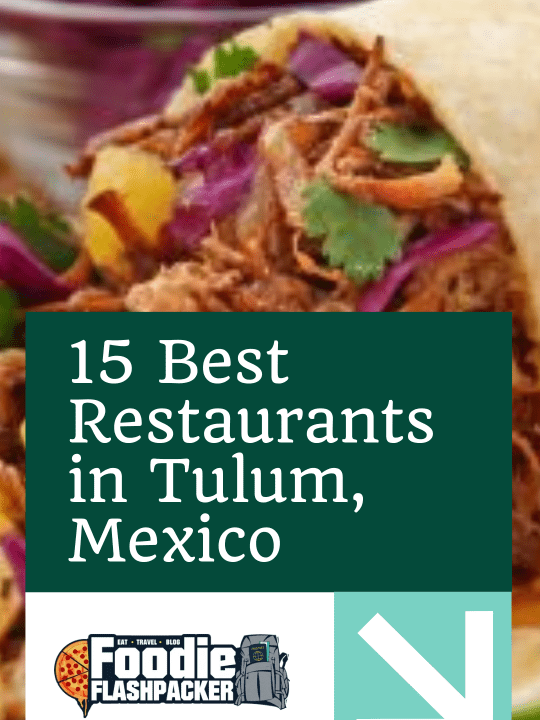 15 Best Restaurants in Tulum, Mexico