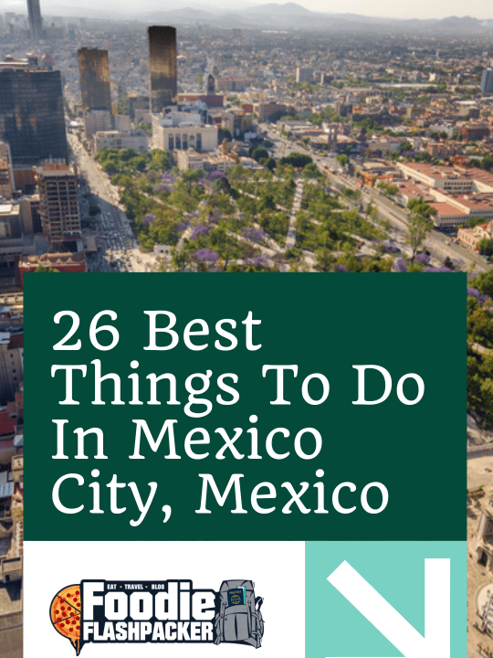 26 Best Things To Do In Mexico City, Mexico