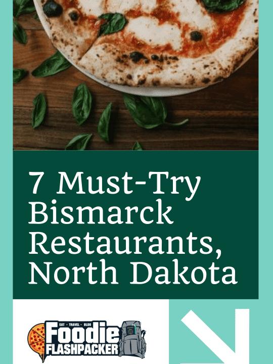 7 Must-Try Bismarck Restaurants, North Dakota