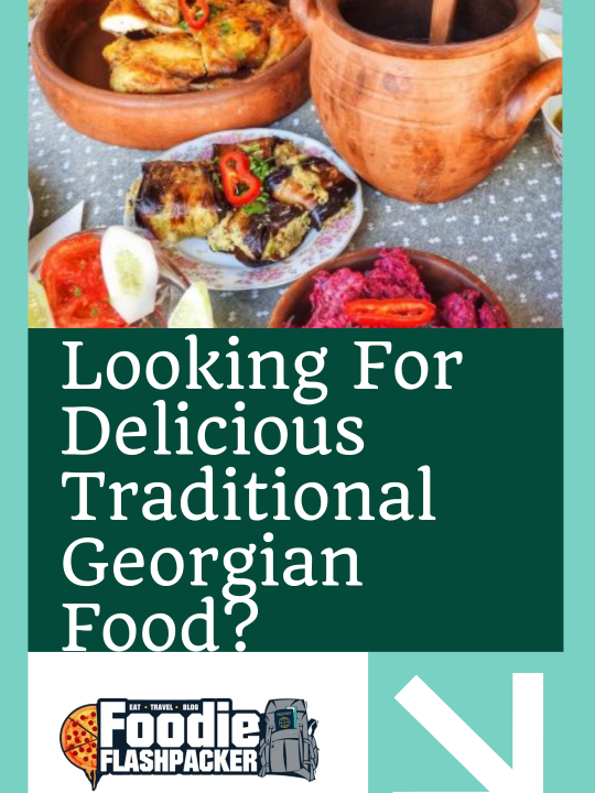 Looking For Delicious Traditional Georgian Food