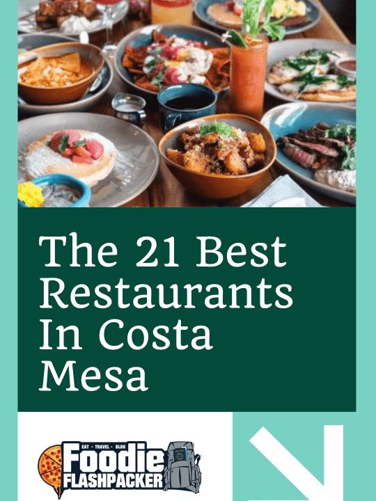 The 21 Best Restaurants In Costa Mesa