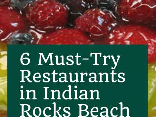 6 Must-Try Restaurants in Indian Rocks Beach, Florida