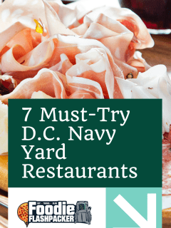 7 Must-Try D.C. Navy Yard Restaurants, Where to Eat in Navy Yard