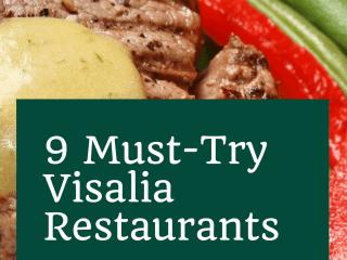 9 Must-Try Visalia Restaurants
