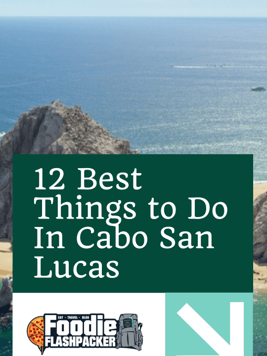 12 Best Things to Do In Cabo San Lucas, Mexico