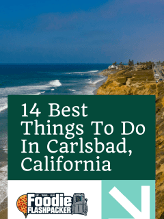 14 Best Things To Do In Carlsbad, California