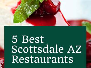 5 Best Scottsdale AZ Restaurants