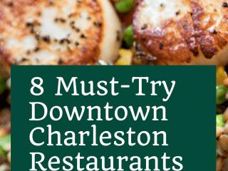 8 Must-Try Downtown Charleston Restaurants