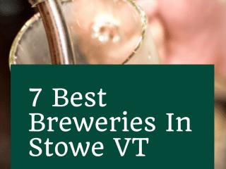 7 Best Breweries In Stowe VT