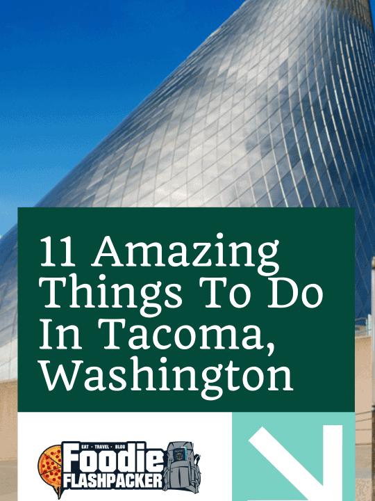 11 Amazing Things To Do In Tacoma, Washington