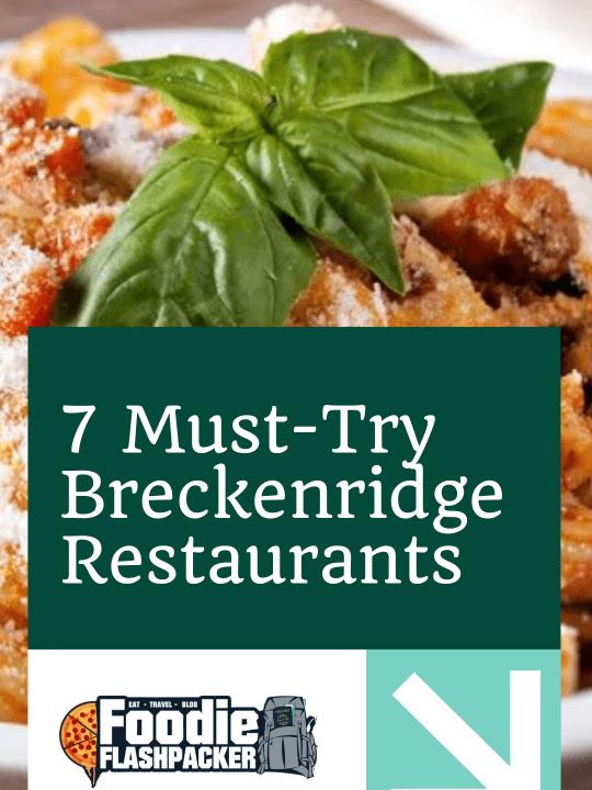 7 Must-Try Breckenridge Restaurants